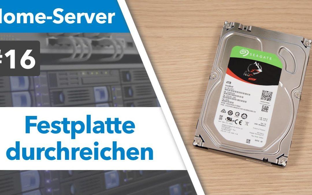 Proxmox Festplatte an VM und LXC durchreichen HDD Passthrough – Home Server selbst bauen TEIL 16