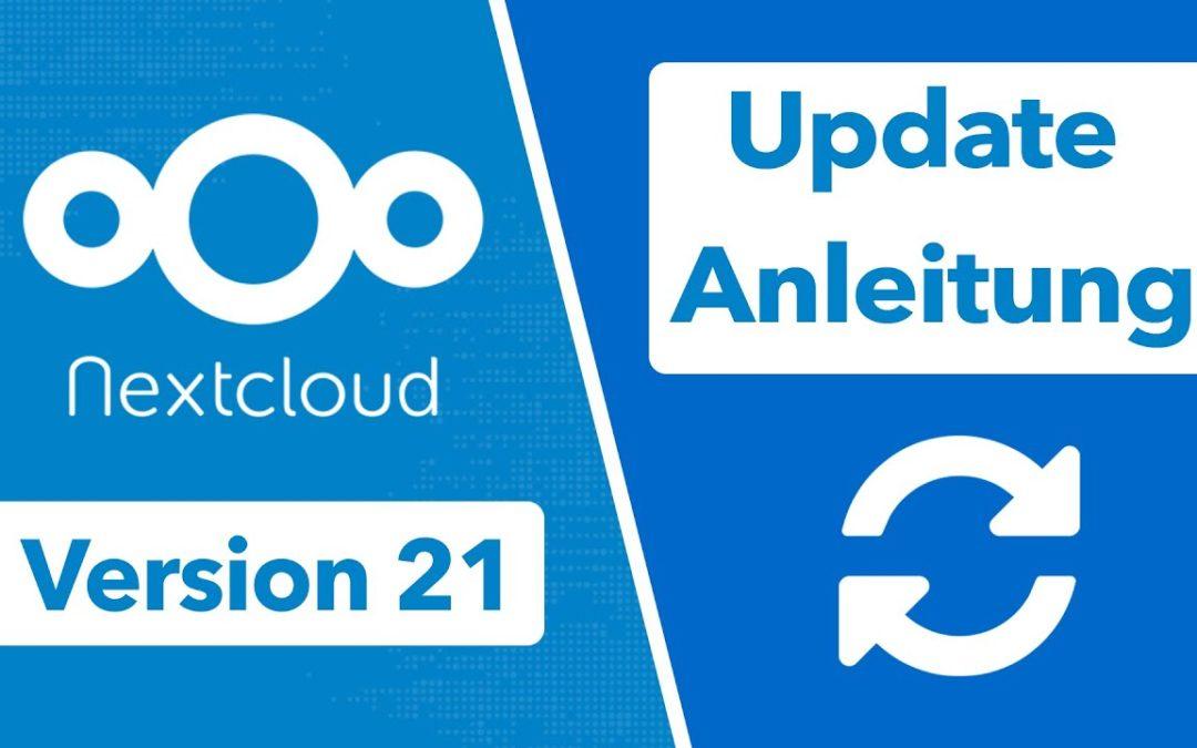 Nextcloud 21 Update durchführen – einfach erklärt! Nextcloud Upgrade Guide