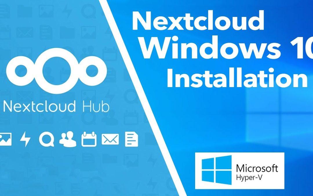 Nextcloud auf Windows 10 installieren mit Hyper-V – ausführliche Anleitung