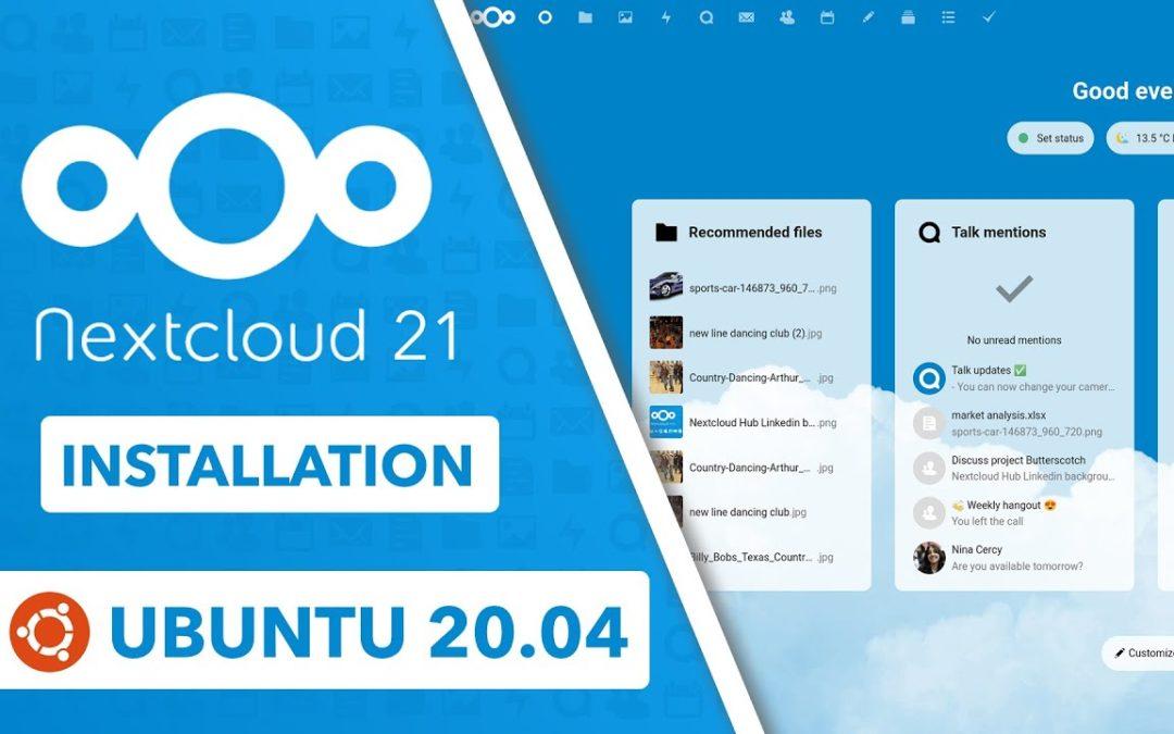 Nextcloud 21 installieren auf Ubuntu 20.04 – einfache Schritt-für-Schritt Anleitung