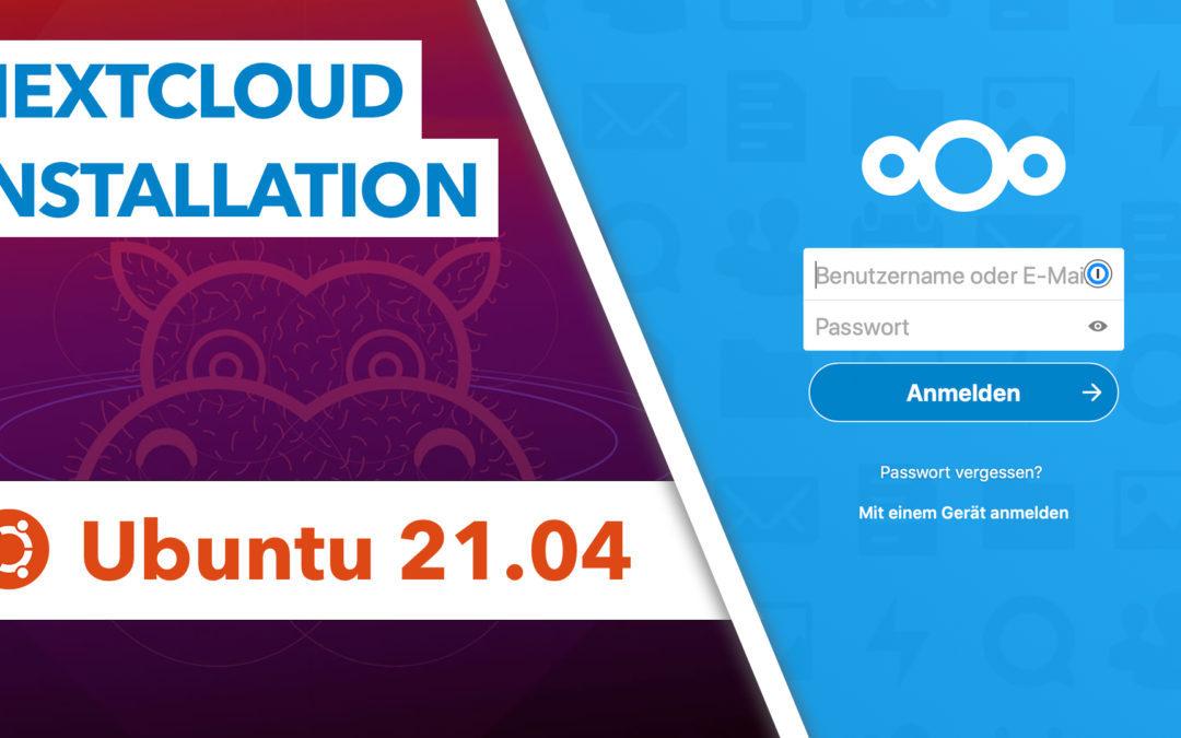 Ubuntu 21.04 Nextcloud installieren – Einfache Schritt-für-Schritt Anleitung