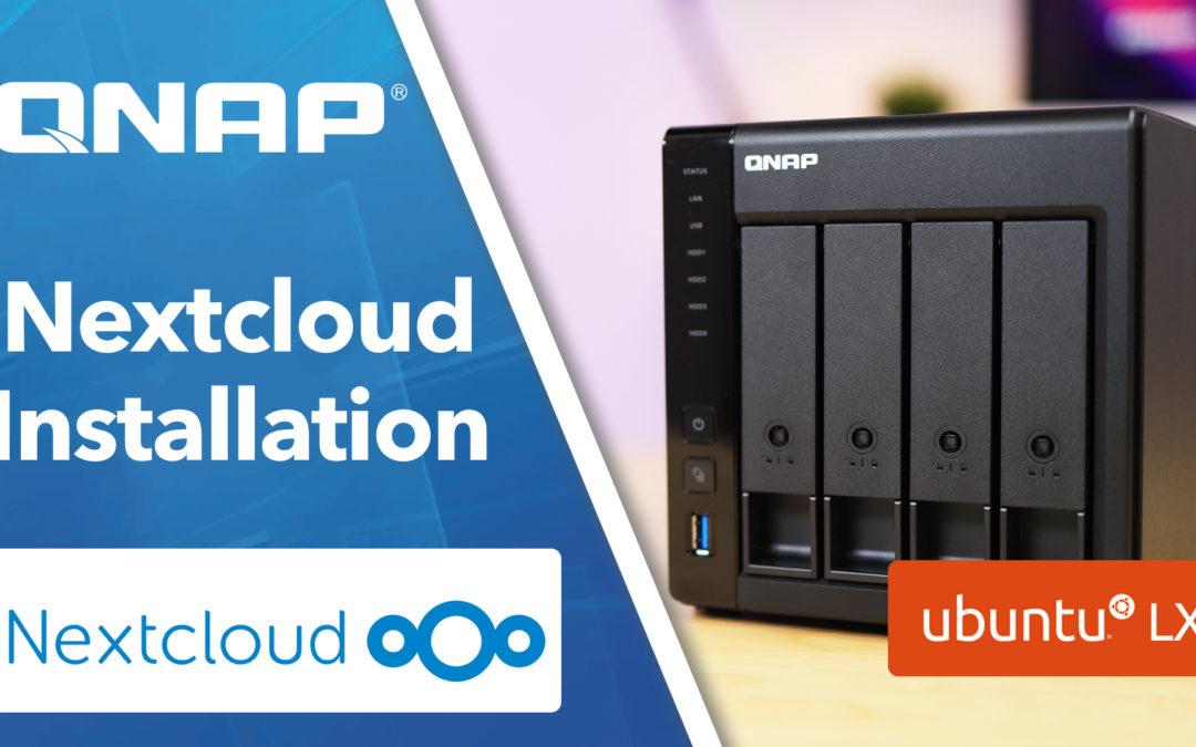 Nextcloud auf QNAP NAS installieren – Einfache Anleitung in Ubuntu LXD
